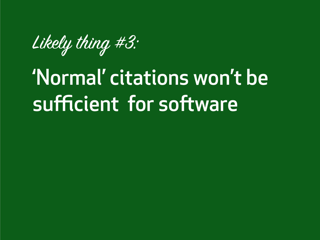 'Normal' citations won't be sufficient for softwa...