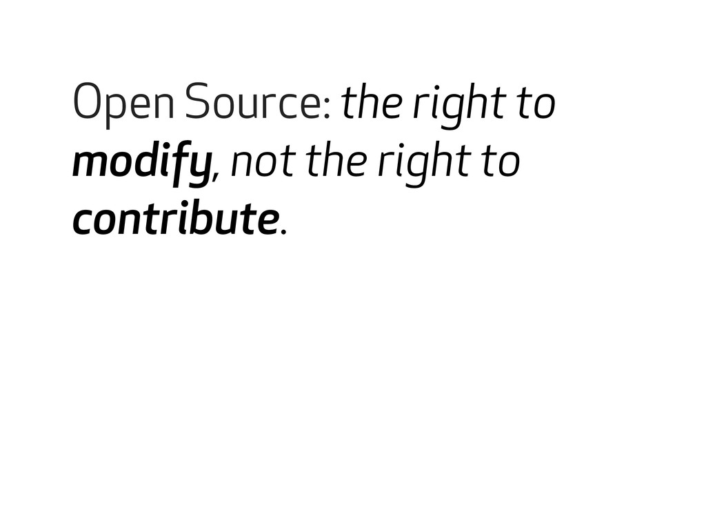 Open source collaborations Open Source: the rig...