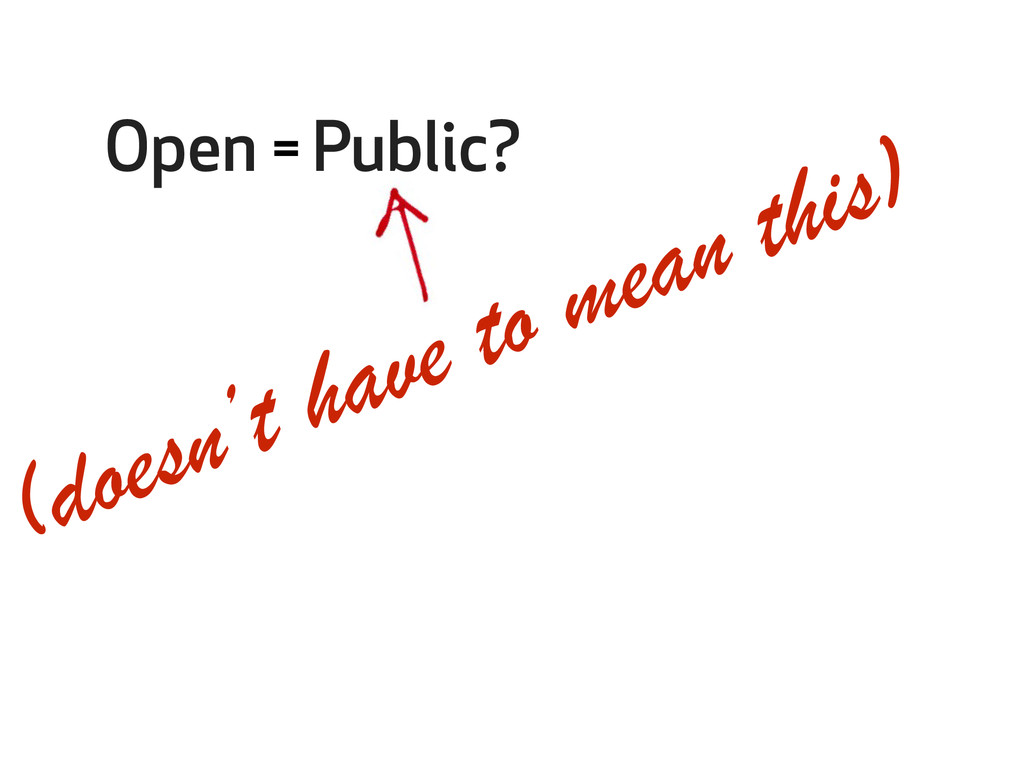 (doesn't have to mean this) Open Public? =