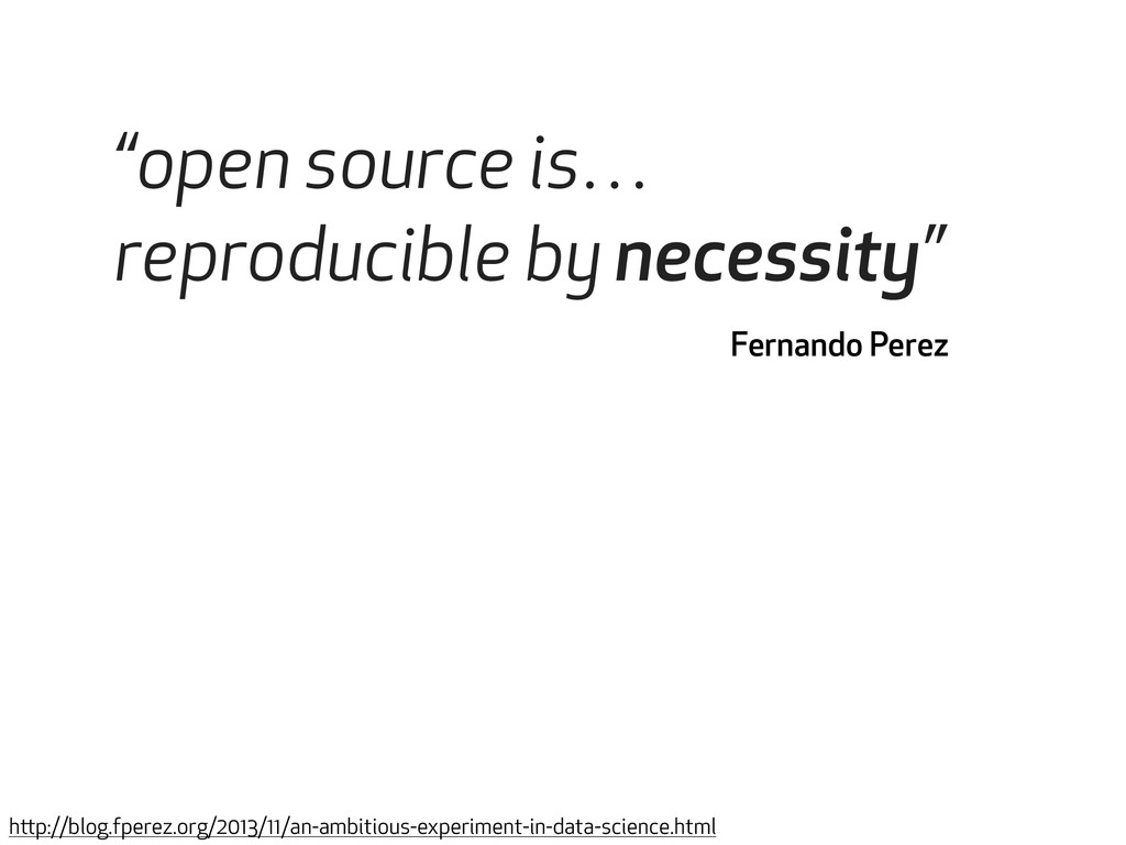 """""""open source is… reproducible by necessity"""" Fer..."""