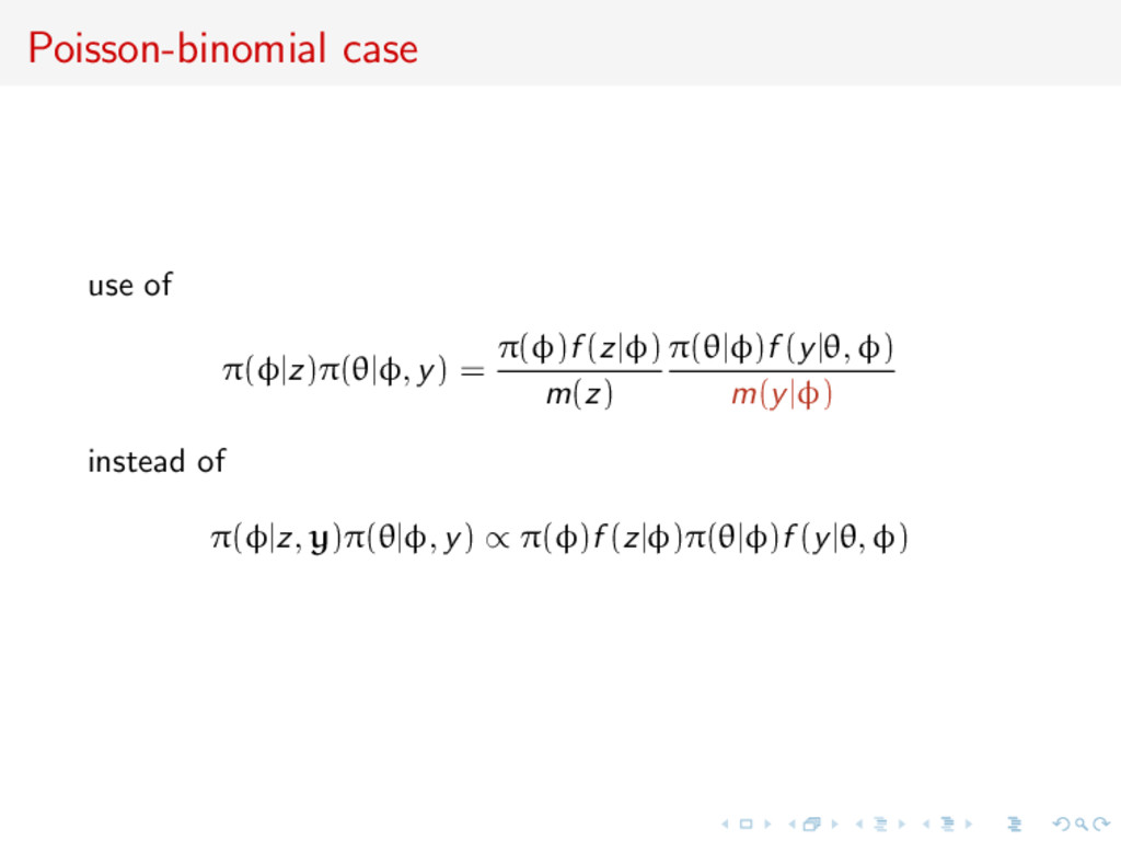 Poisson-binomial case use of π(φ|z)π(θ|φ, y) = ...