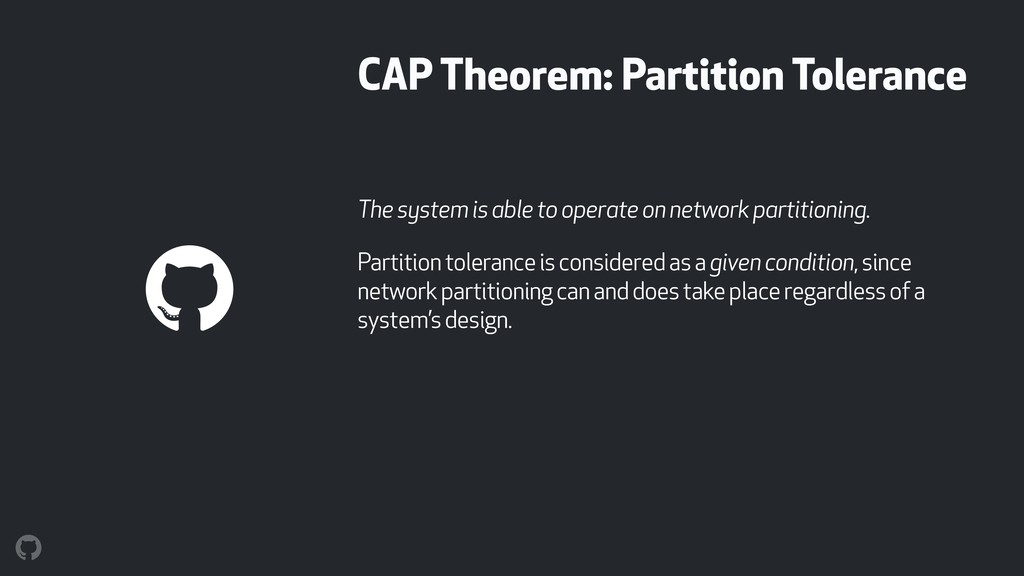 CAP Theorem: Partition Tolerance The system is ...