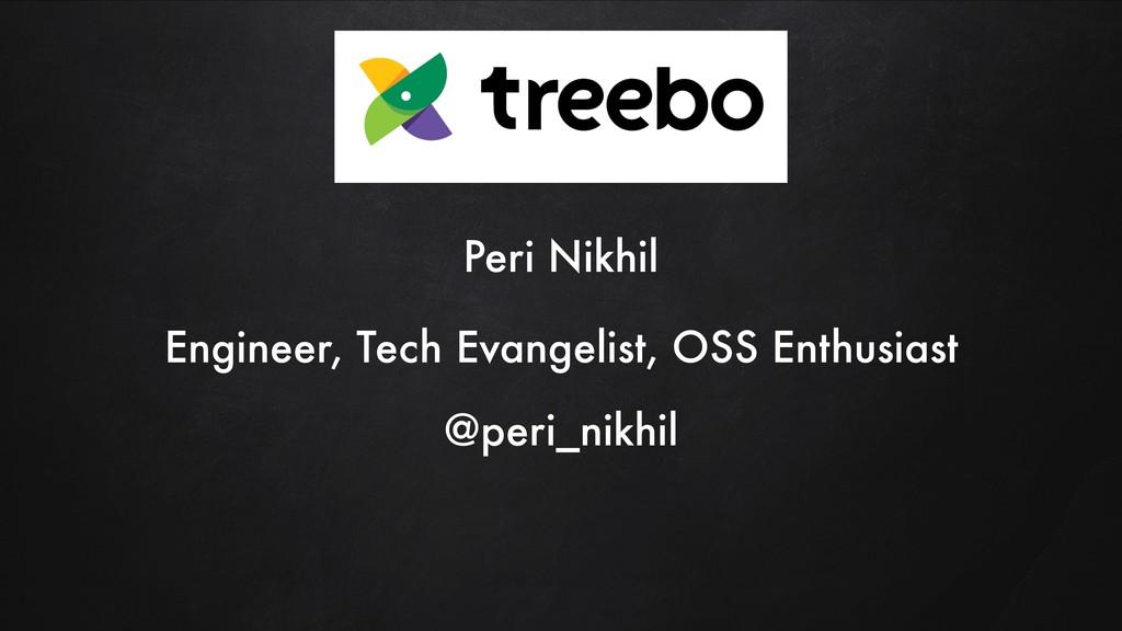 Peri Nikhil Engineer, Tech Evangelist, OSS Enth...