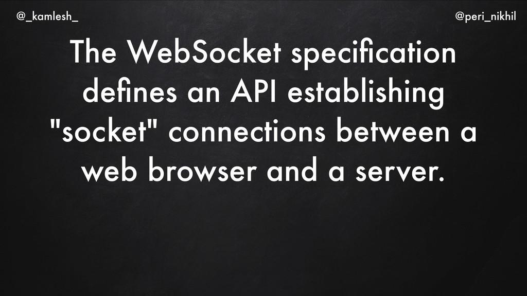 The WebSocket specification defines an API establ...