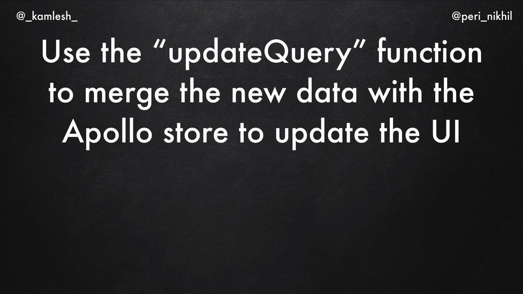 """Use the """"updateQuery"""" function to merge the new..."""