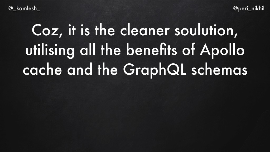 Coz, it is the cleaner soulution, utilising all...