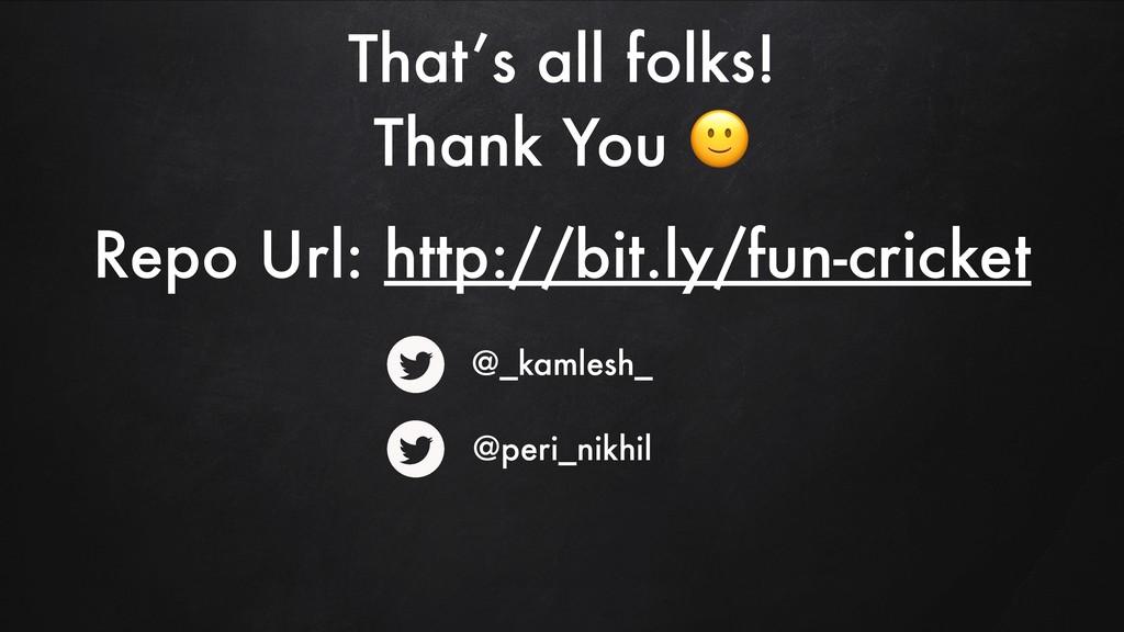 @_kamlesh_ @peri_nikhil That's all folks! Thank...
