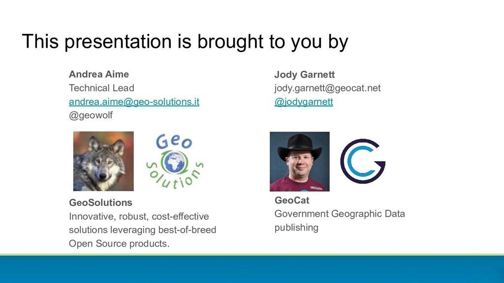 Jody Garnett jody.garnett@geocat.net @jodygarne...