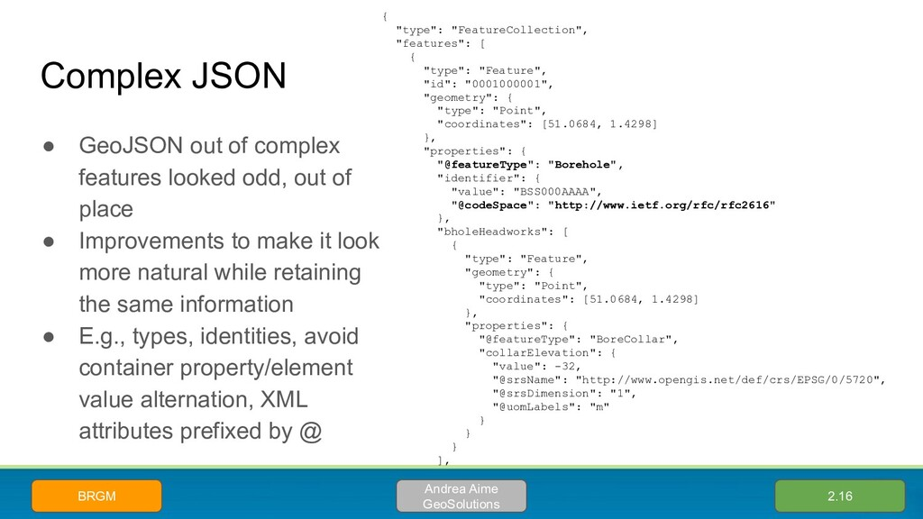 Complex JSON ● GeoJSON out of complex features ...