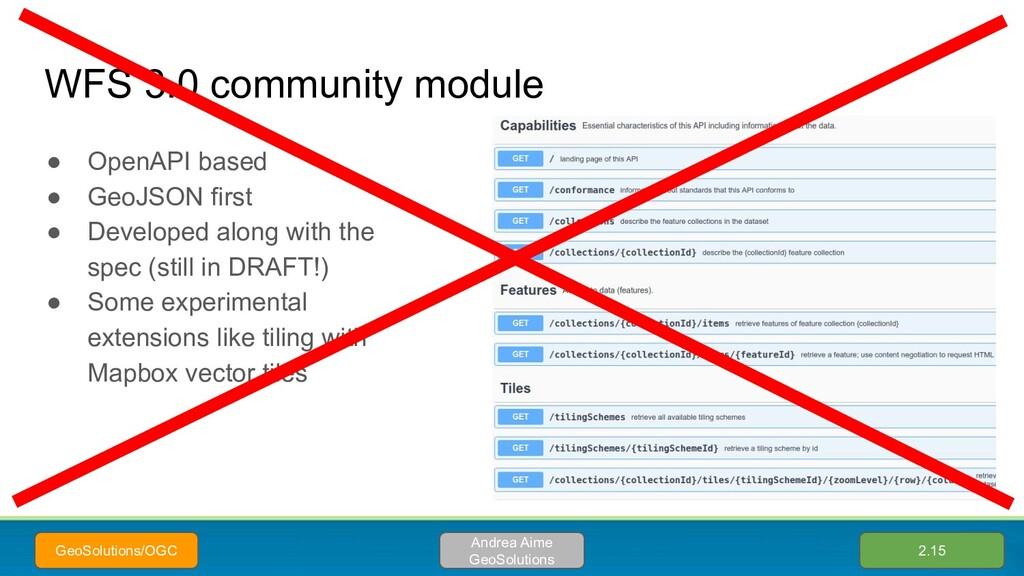 WFS 3.0 community module ● OpenAPI based ● GeoJ...
