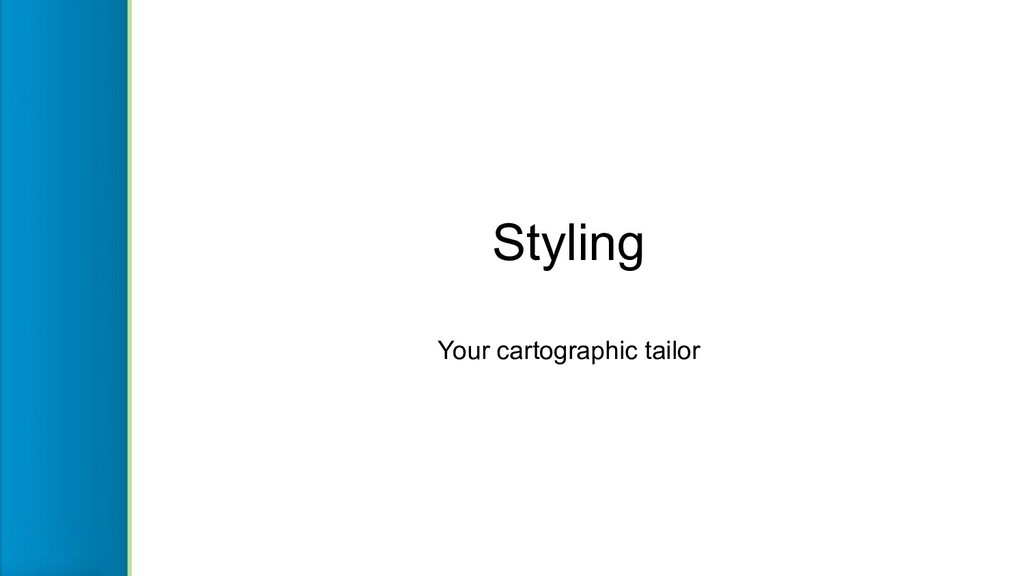Styling Your cartographic tailor