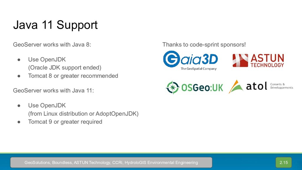 Java 11 Support GeoServer works with Java 8: ● ...