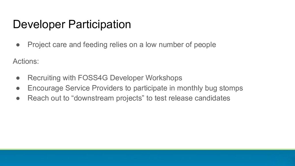 Developer Participation ● Project care and feed...