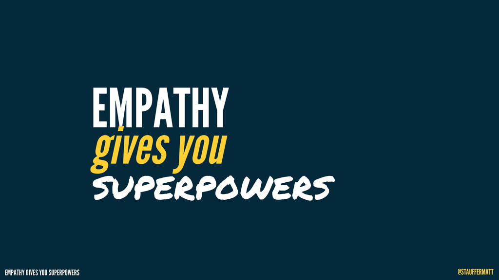 EMPATHY GIVES YOU SUPERPOWERS @STAUFFERMATT EMP...