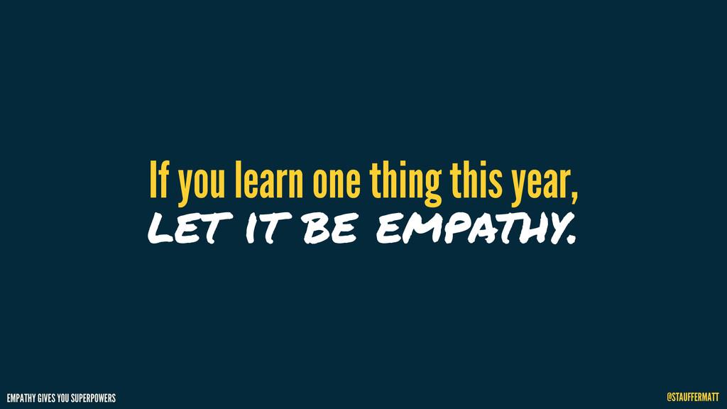 EMPATHY GIVES YOU SUPERPOWERS @STAUFFERMATT If ...