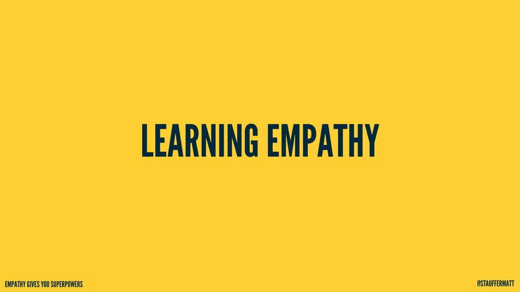 EMPATHY GIVES YOU SUPERPOWERS @STAUFFERMATT LEA...