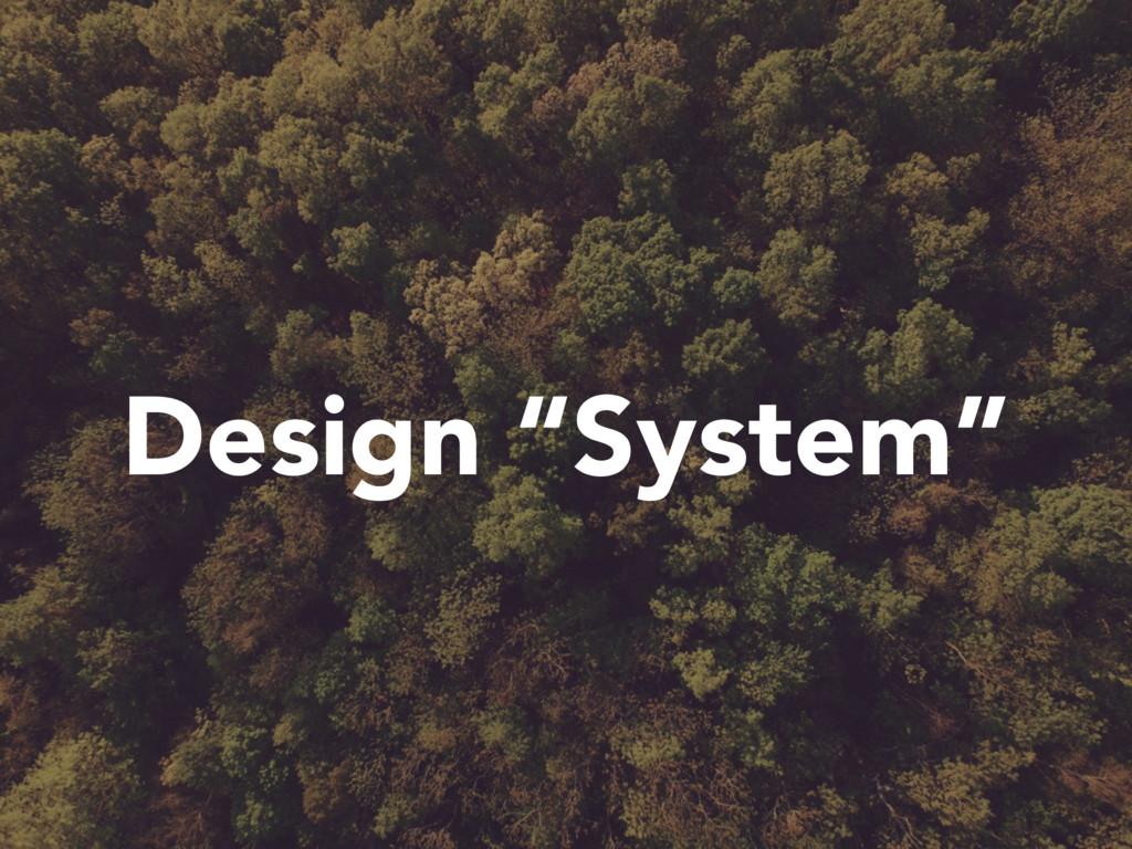 """Design """"System"""""""
