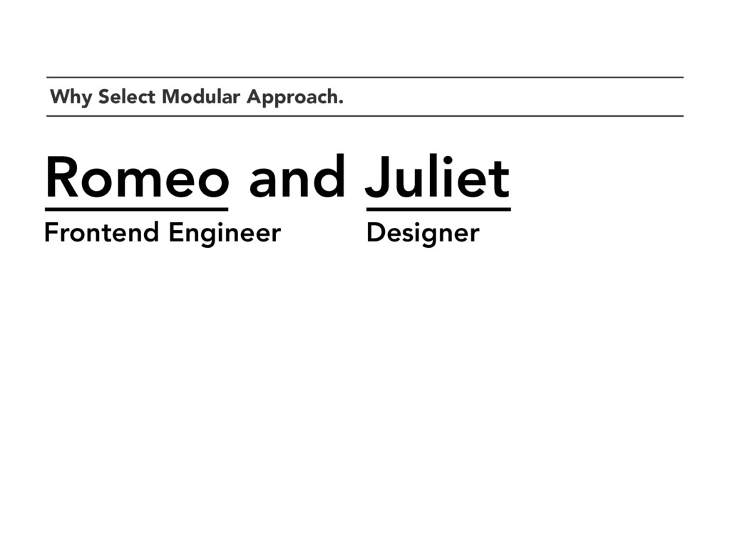 `Why Select Modular Approach. Romeo and Juliet ...