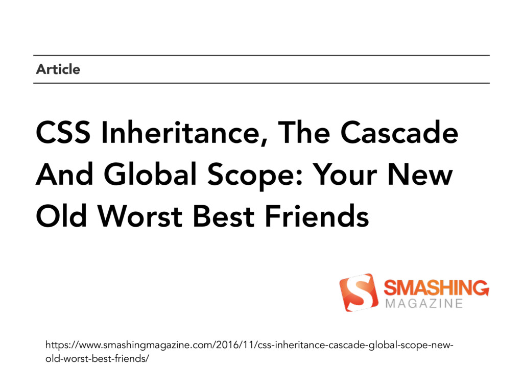 ` CSS Inheritance, The Cascade And Global Scope...