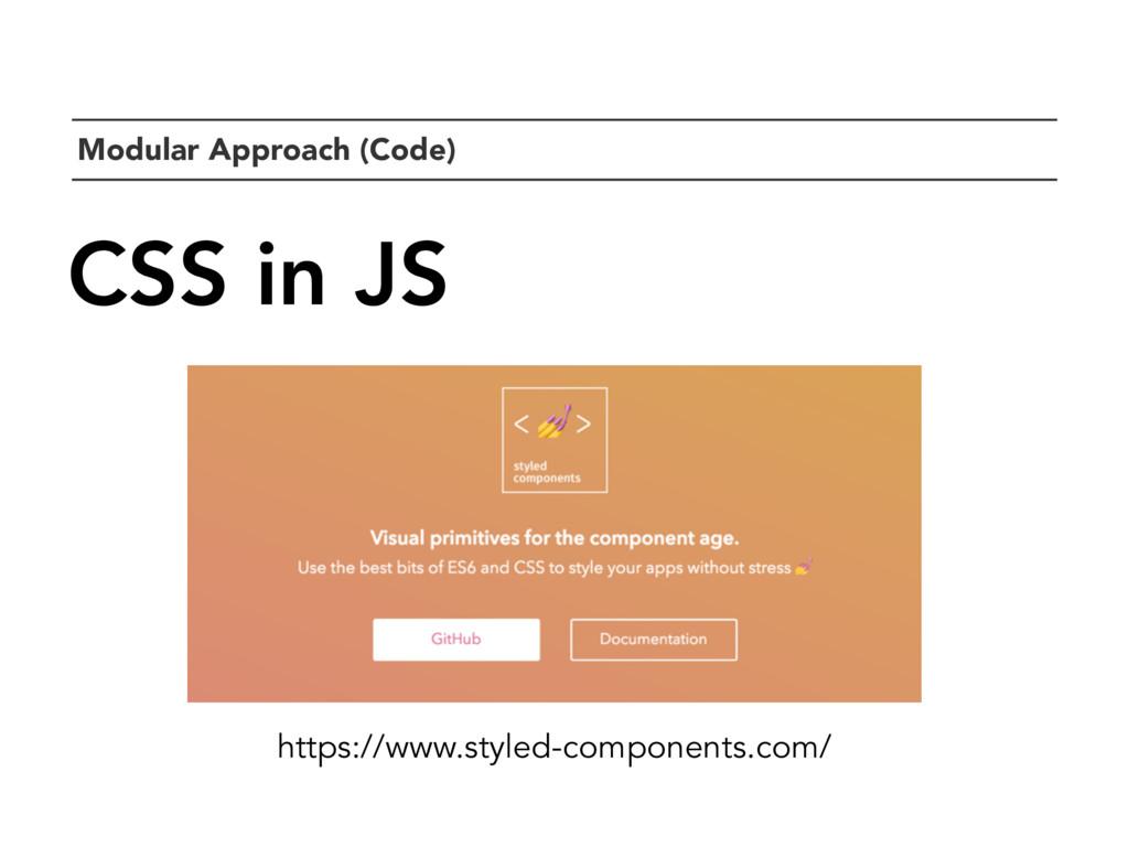 `Modular Approach (Code) CSS in JS https://www....