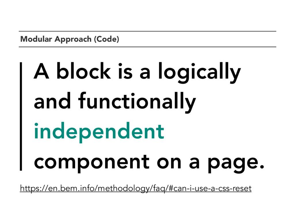`Modular Approach (Code) A block is a logically...