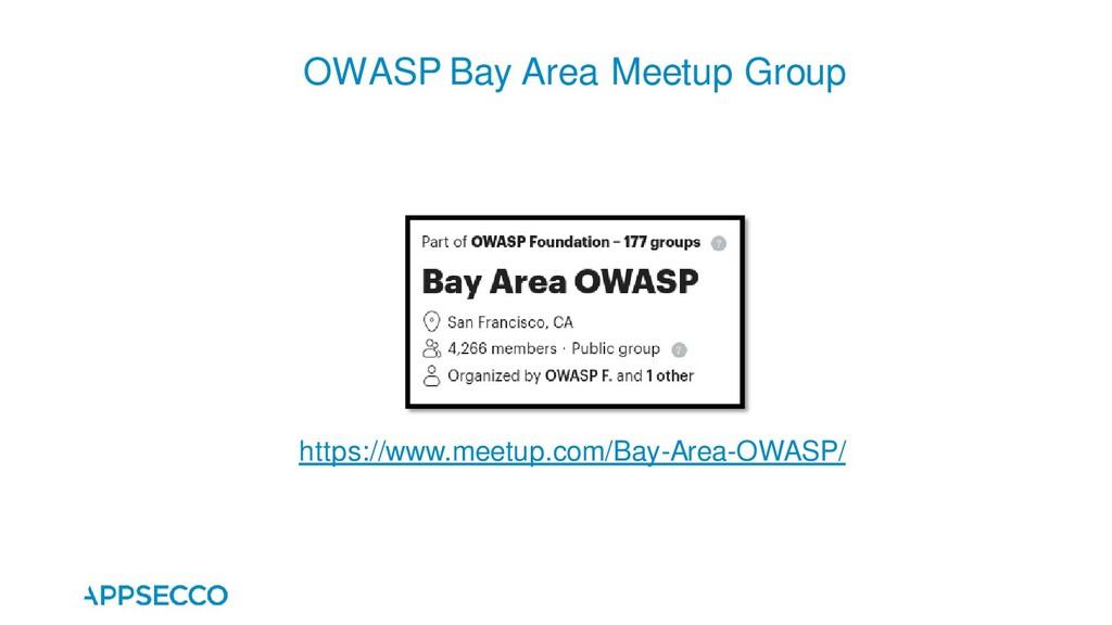 OWASP Bay Area Meetup Group https://www.meetup....