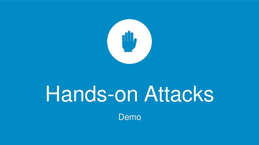 Hands-on Attacks Demo