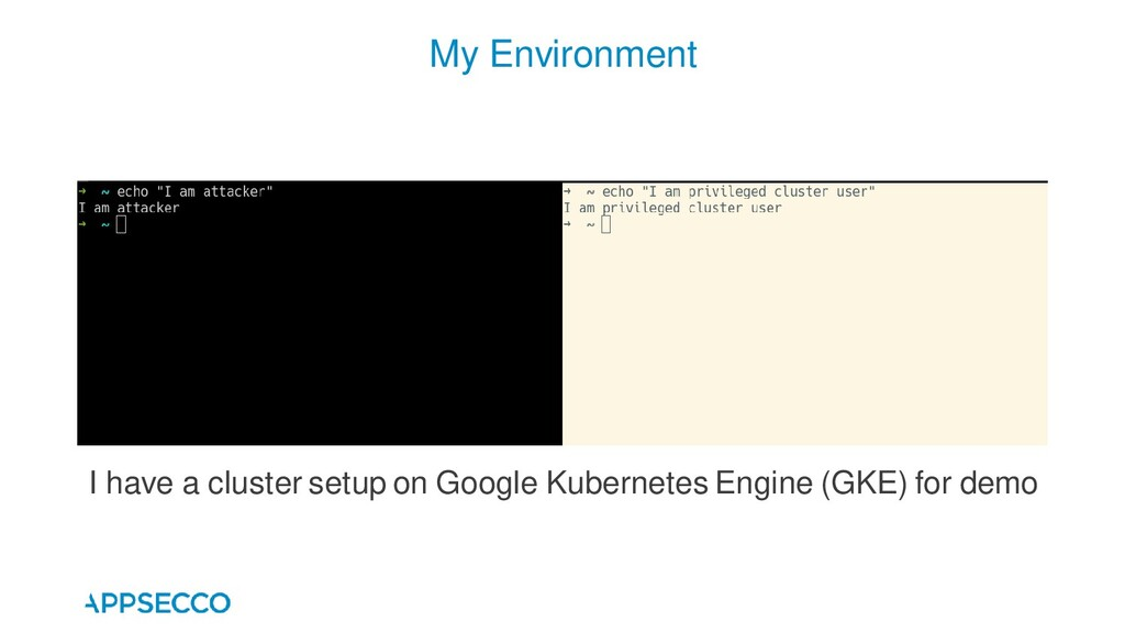 My Environment I have a cluster setup on Google...