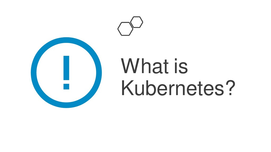 What is Kubernetes?