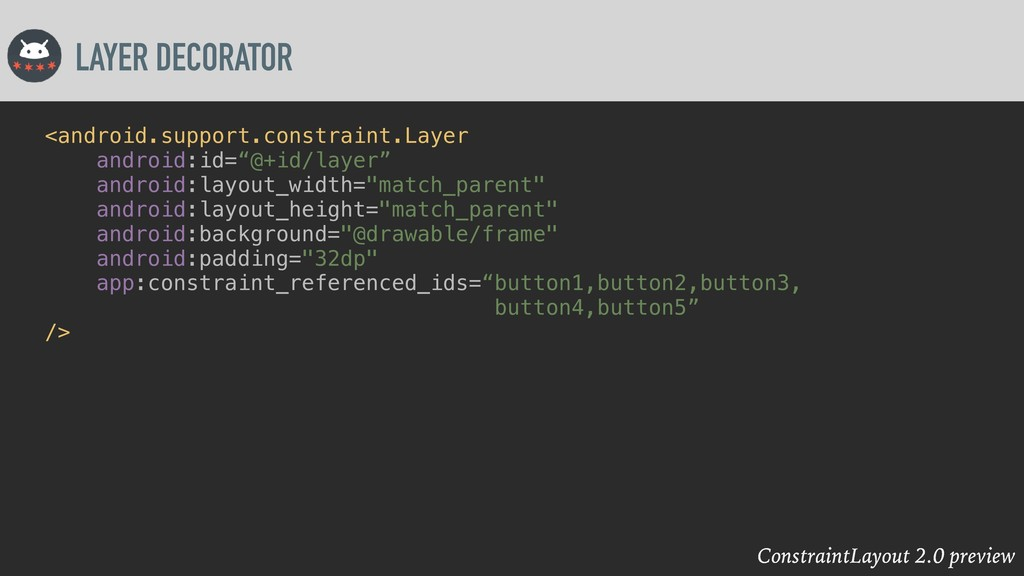 ConstraintLayout 2.0 preview LAYER DECORATOR <a...