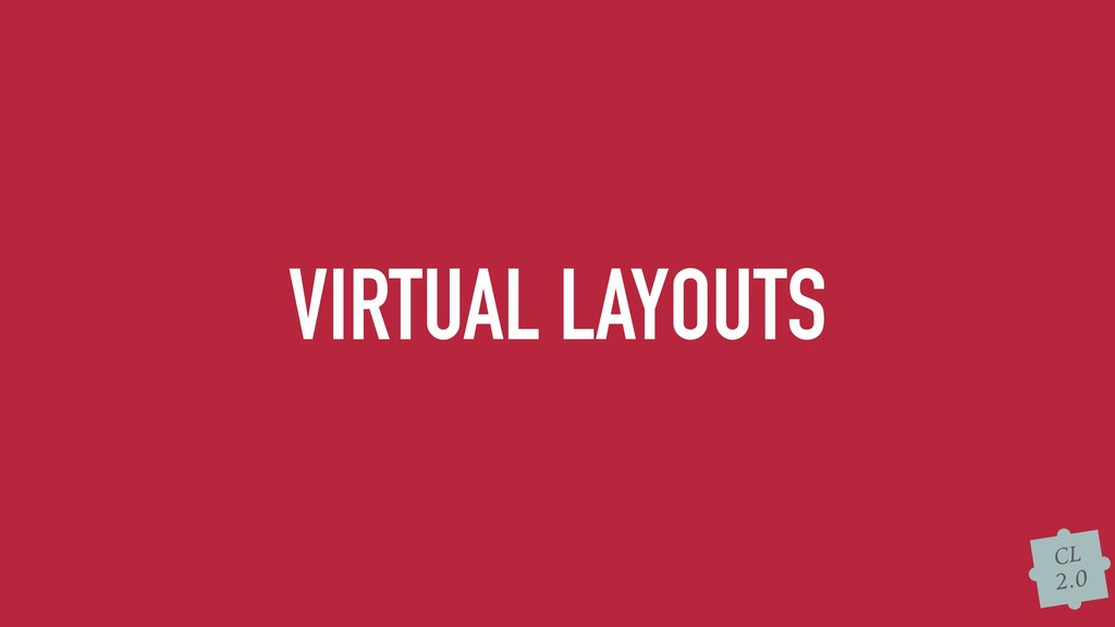CL 2.0 VIRTUAL LAYOUTS