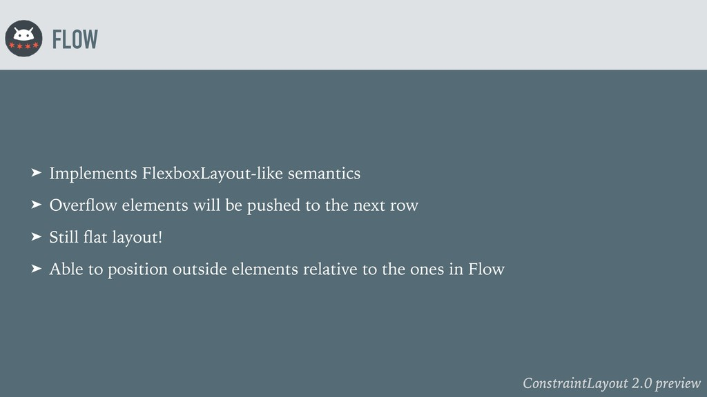 ConstraintLayout 2.0 preview FLOW ➤ Implements ...