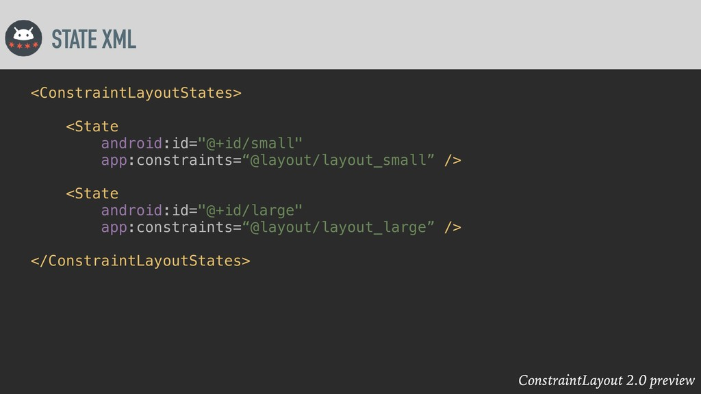 ConstraintLayout 2.0 preview STATE XML <Constra...