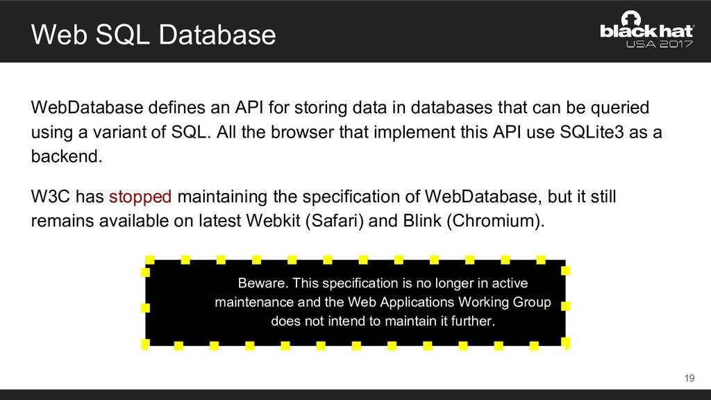 Web SQL Database WebDatabase defines an API for...