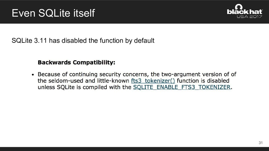 Even SQLite itself 31 SQLite 3.11 has disabled ...
