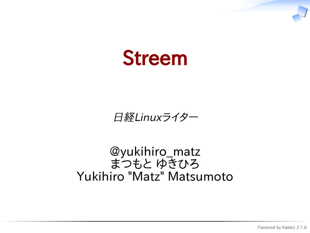 Powered by Rabbit 2.1.8 Streem 日経Linuxライター @yuk...