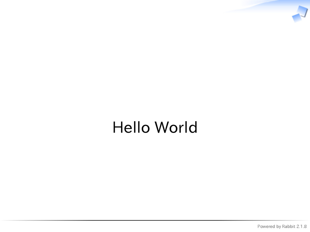 Powered by Rabbit 2.1.8   Hello World