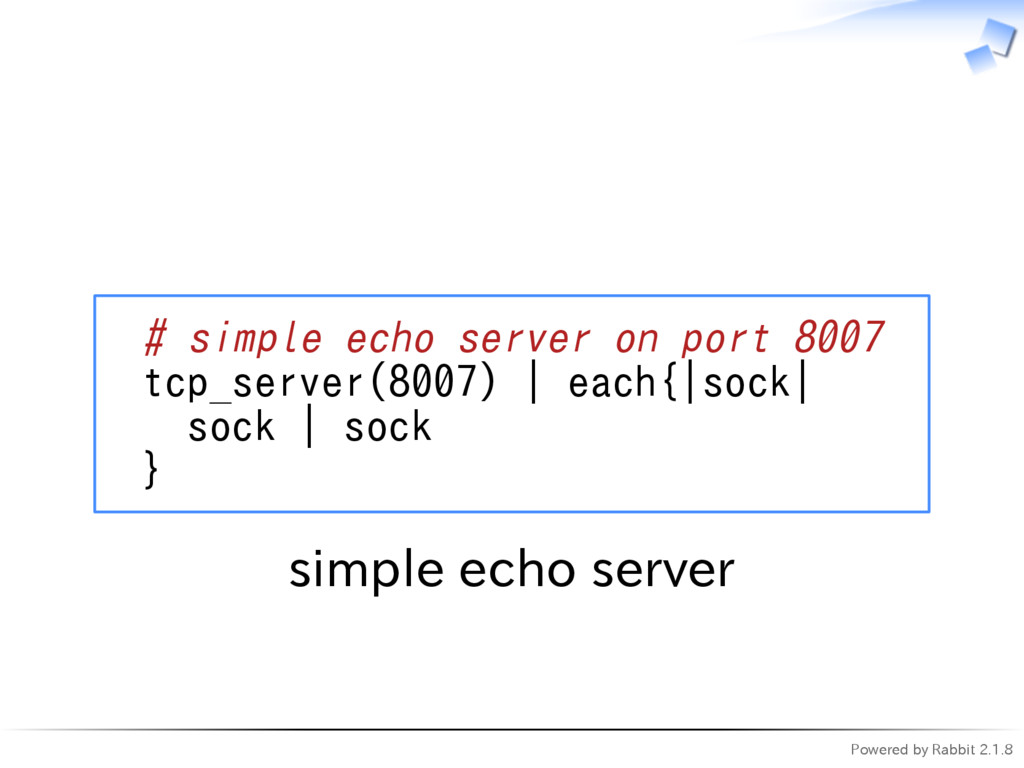 Powered by Rabbit 2.1.8   # simple echo server ...
