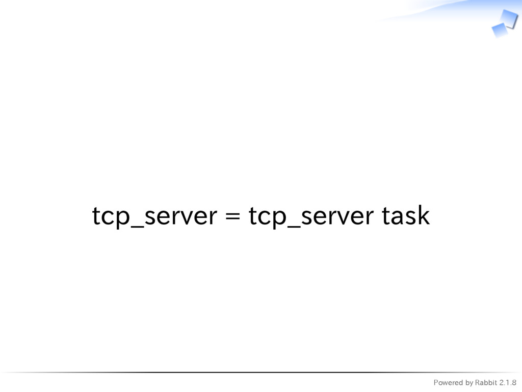 Powered by Rabbit 2.1.8   tcp_server = tcp_serv...