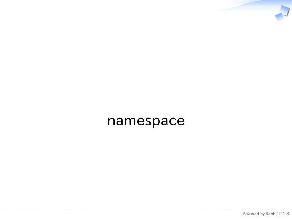 Powered by Rabbit 2.1.8   namespace