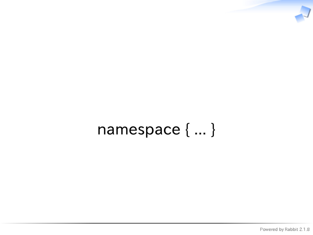 Powered by Rabbit 2.1.8   namespace { ... }