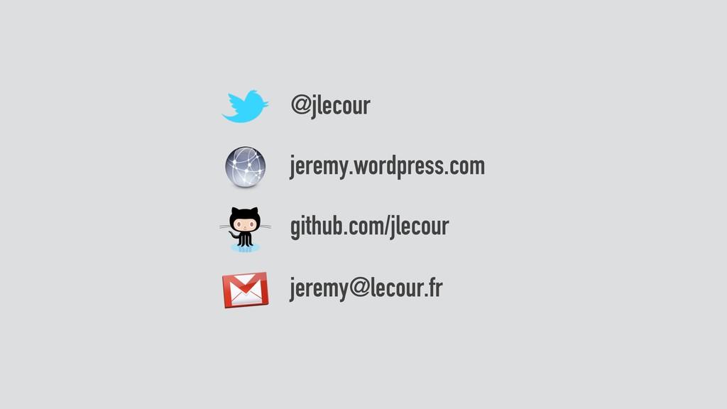 jeremy@lecour.fr @jlecour jeremy.wordpress.com ...