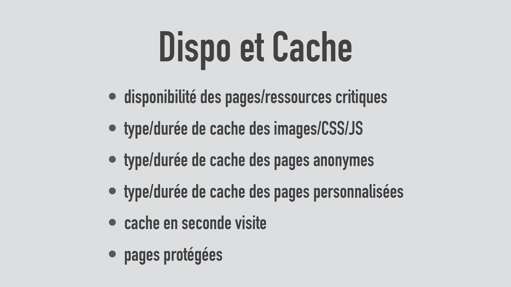• disponibilité des pages/ressources critiques ...