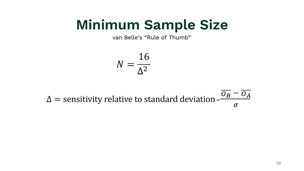 Minimum Sample Size 39 ! = 16 Δ& Δ = sensitivit...