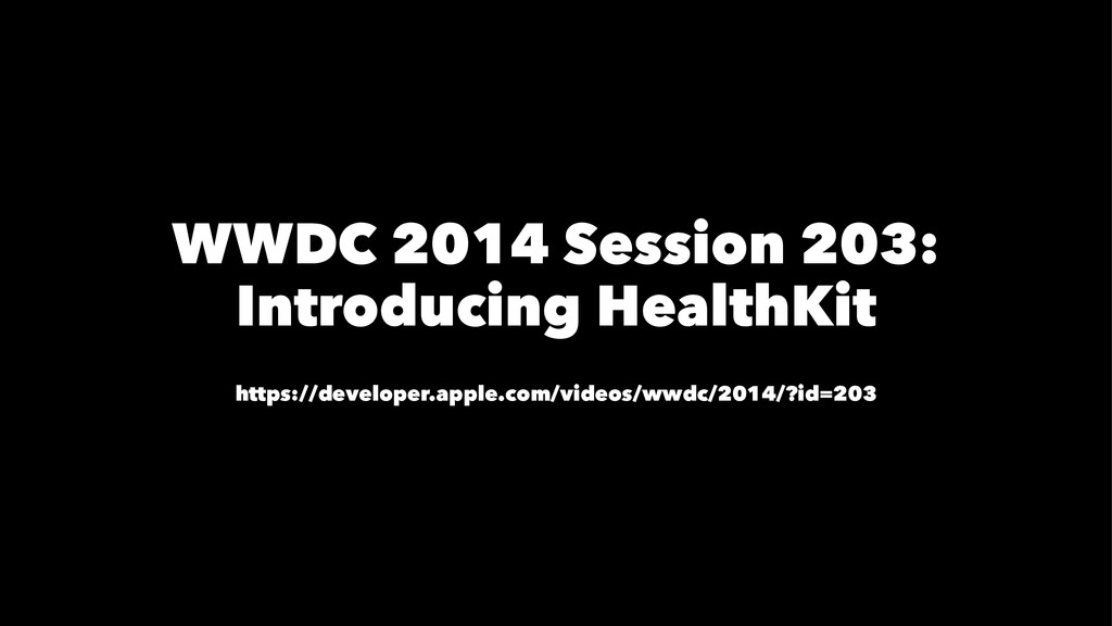 WWDC 2014 Session 203: Introducing HealthKit ht...