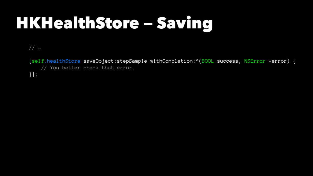 HKHealthStore — Saving // … [self.healthStore s...