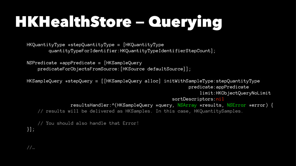 HKHealthStore — Querying HKQuantityType *stepQu...