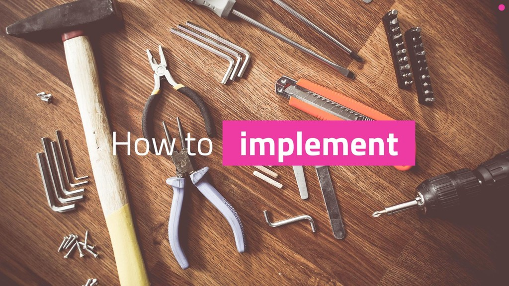 How to implement