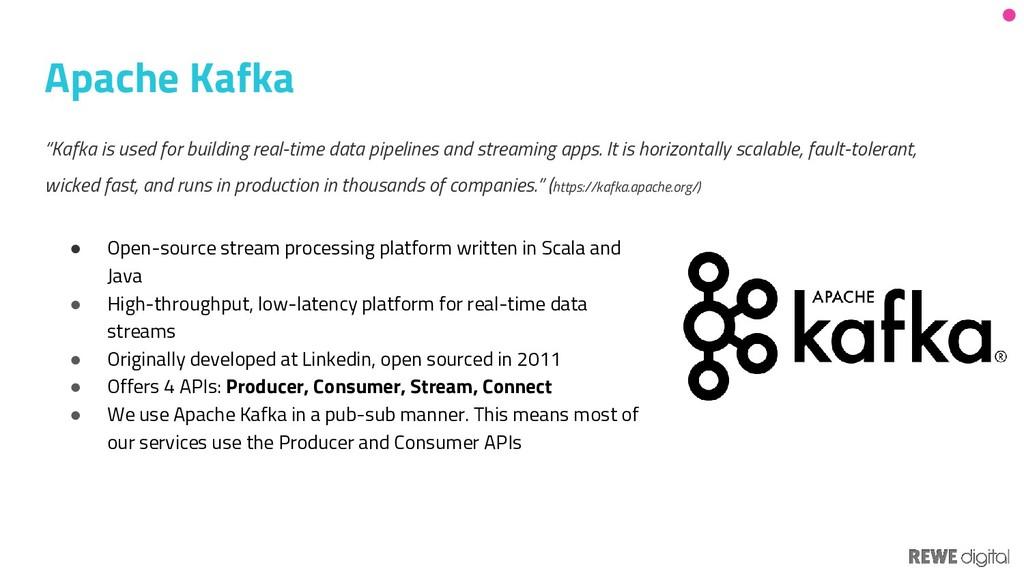 Apache Kafka ● Open-source stream processing pl...